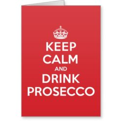 keep_calm_drink_prosecco_greeting_note_card-r4d4110d933904d04a2abf76df3bc627c_xvuat_8byvr_512